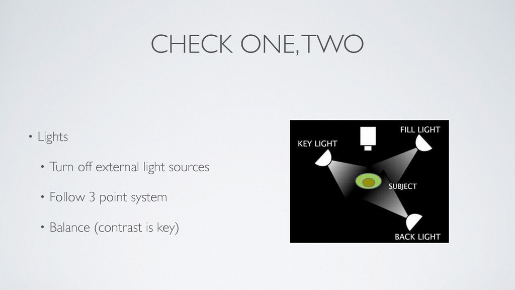 CHECK ONE, TWO • Lights  • Turn off external ...
