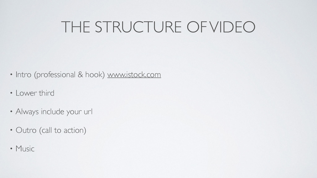 THE STRUCTURE OF VIDEO • Intro (professional & ...