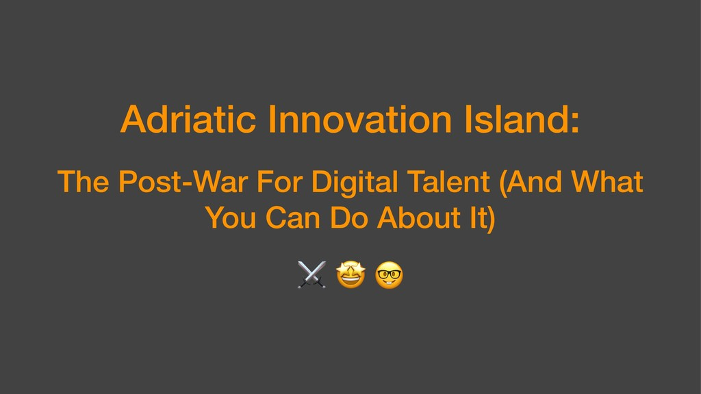 Adriatic Innovation Island: The Post-War For Di...