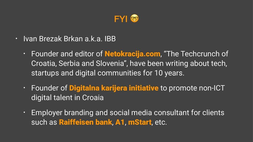 FYI • Ivan Brezak Brkan a.k.a. IBB • Founder an...