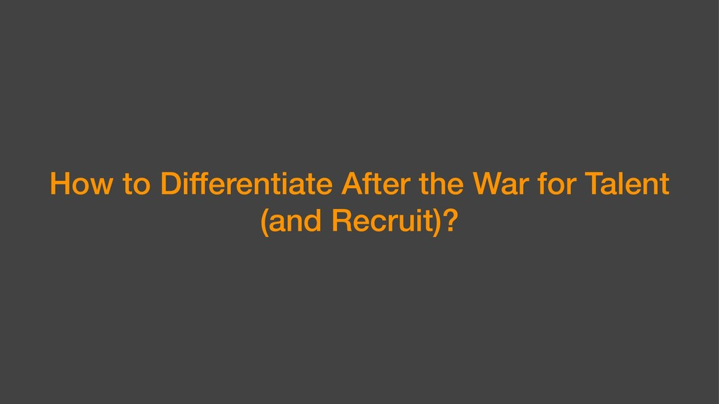 How to Differentiate After the War for Talent (...