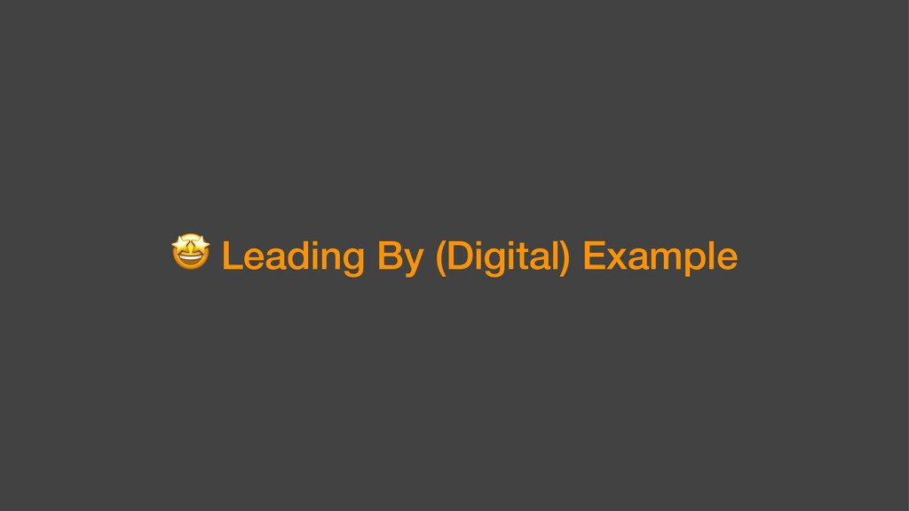 ! Leading By (Digital) Example