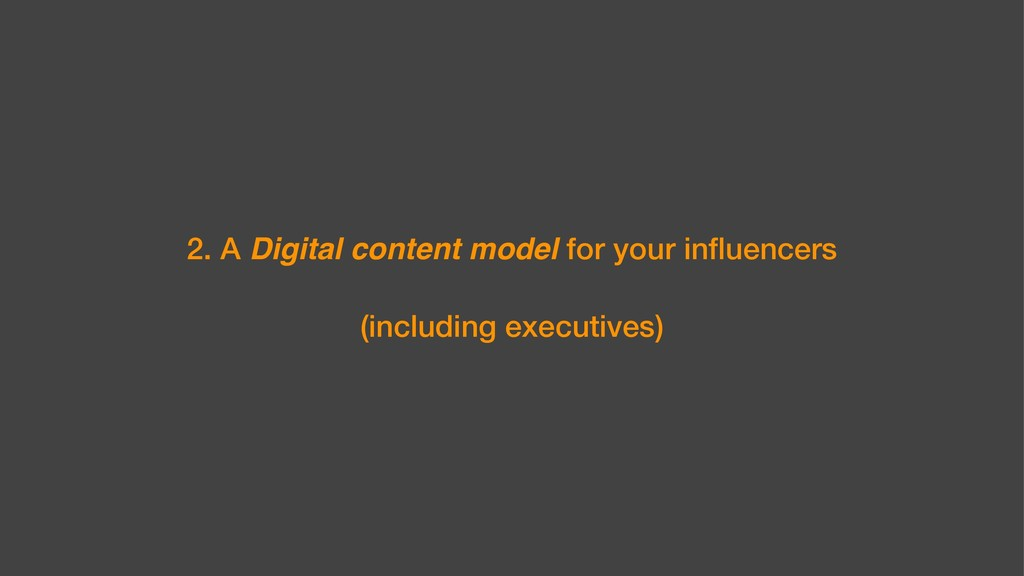 2. A Digital content model for your influencers ...