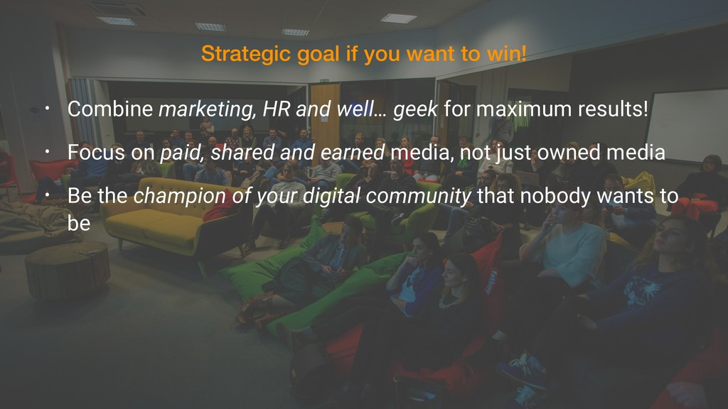 Strategic goal if you want to win! • Combine ma...
