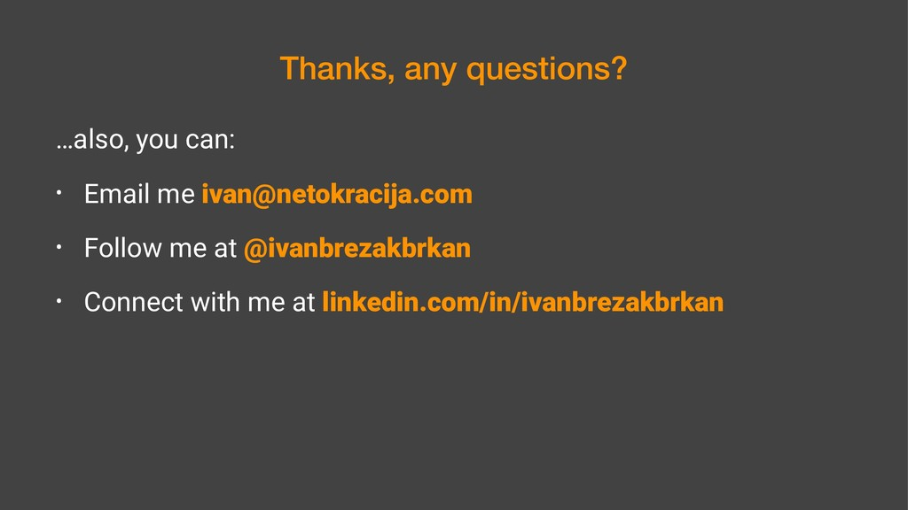 Thanks, any questions? …also, you can: • Email ...
