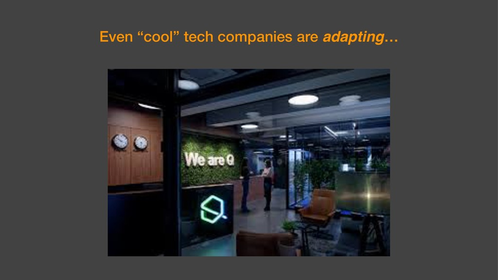 "Even ""cool"" tech companies are adapting…"