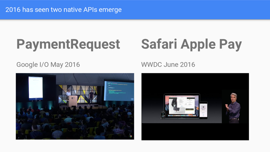 2016 has seen two native APIs emerge PaymentReq...
