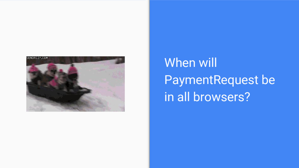 When will PaymentRequest be in all browsers?