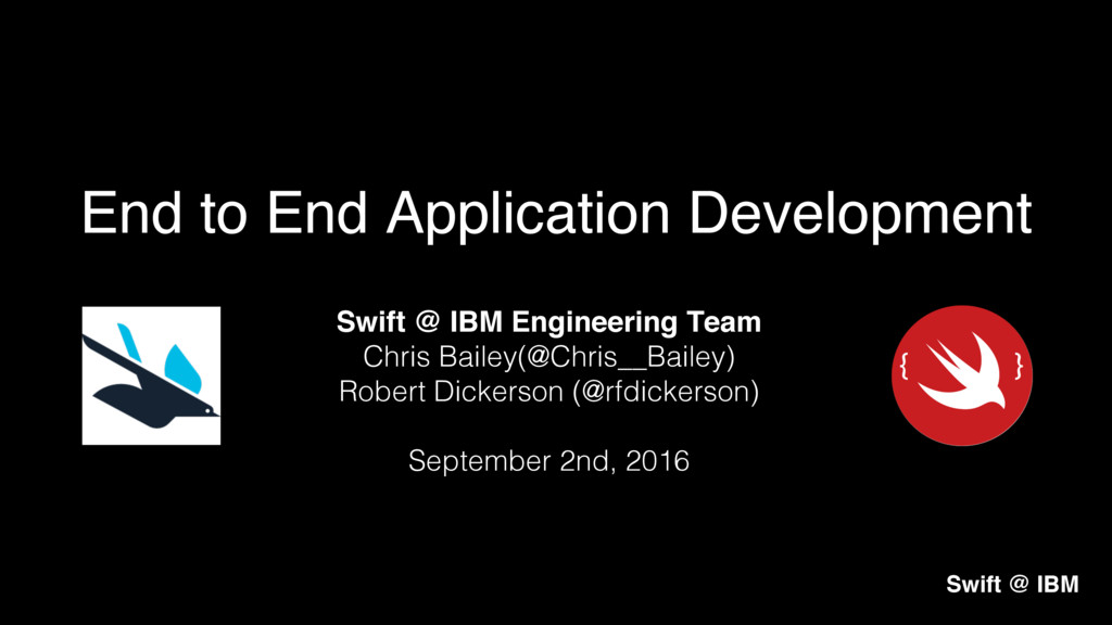Swift @ IBM Engineering Team Chris Bailey(@Chri...