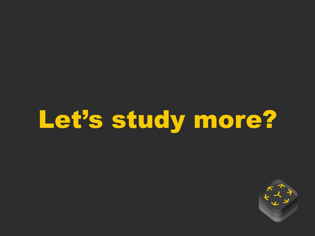 Let's study more?