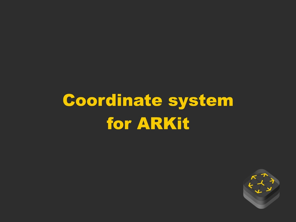 Coordinate system for ARKit