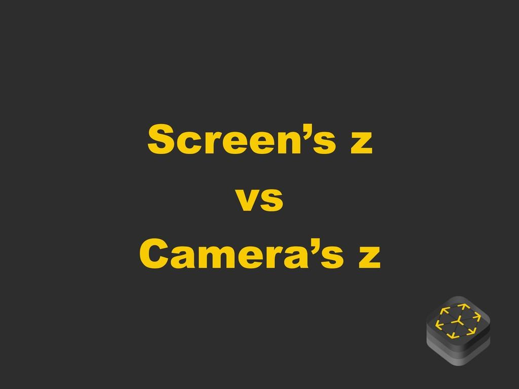 Screen's z vs Camera's z