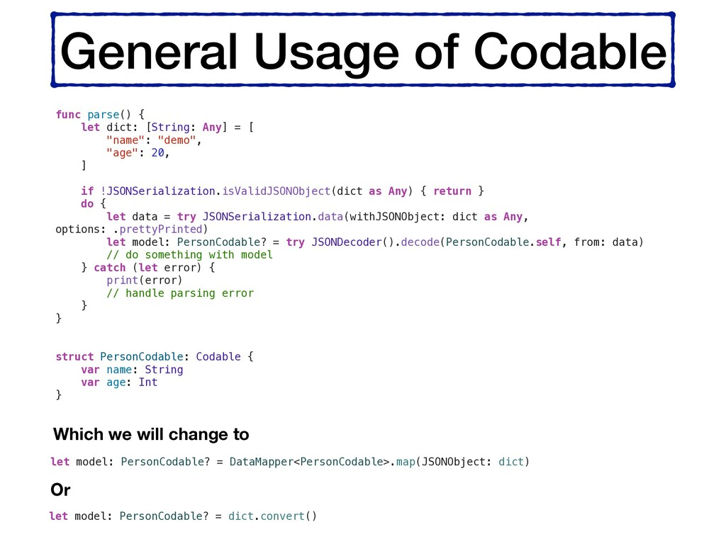 General Usage of Codable func parse() { let dic...