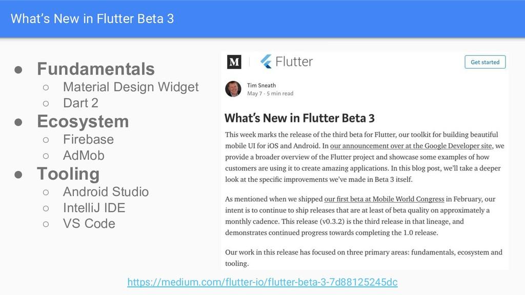 What's New in Flutter Beta 3 https://medium.com...