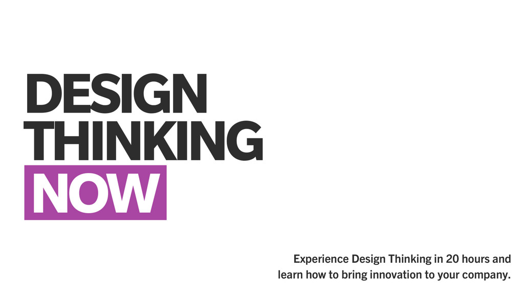 Experience Design Thinking in 20 hours and lear...