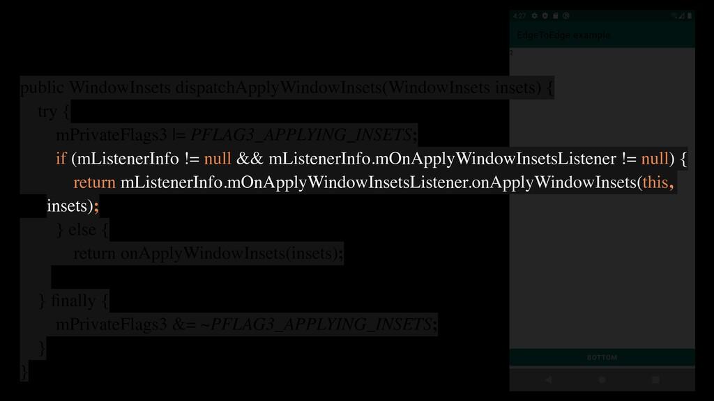 public WindowInsets dispatchApplyWindowInsets(W...
