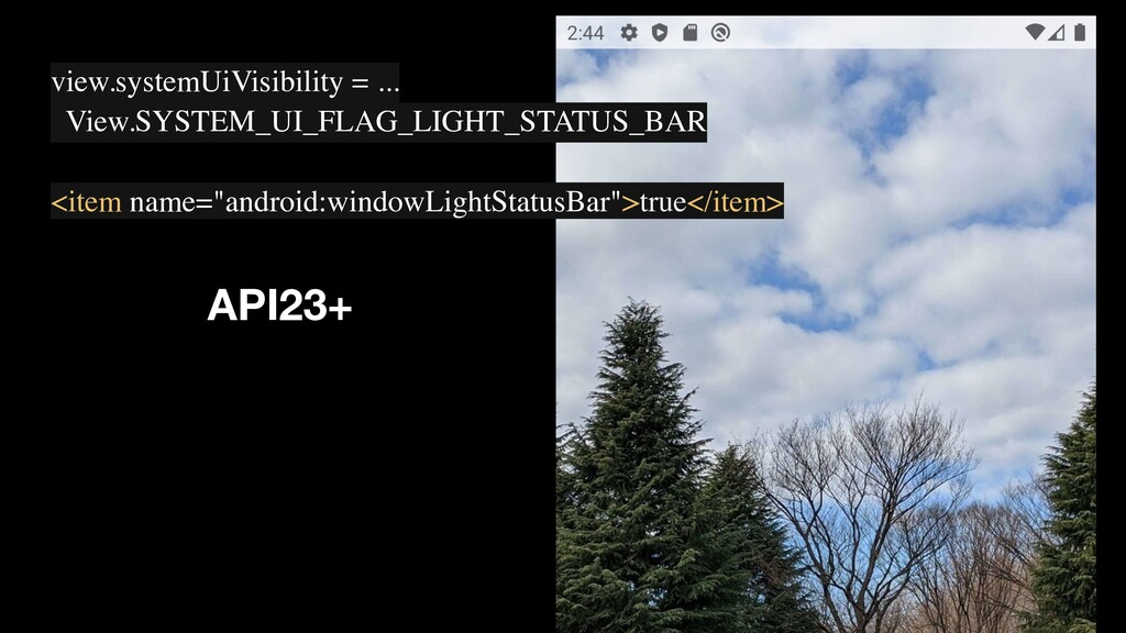 API23+ view.systemUiVisibility = ... View.SYSTE...
