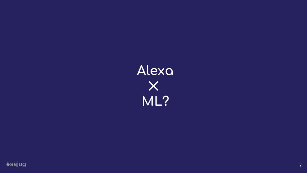 BBKVH 7 Alexa ✕ ML?