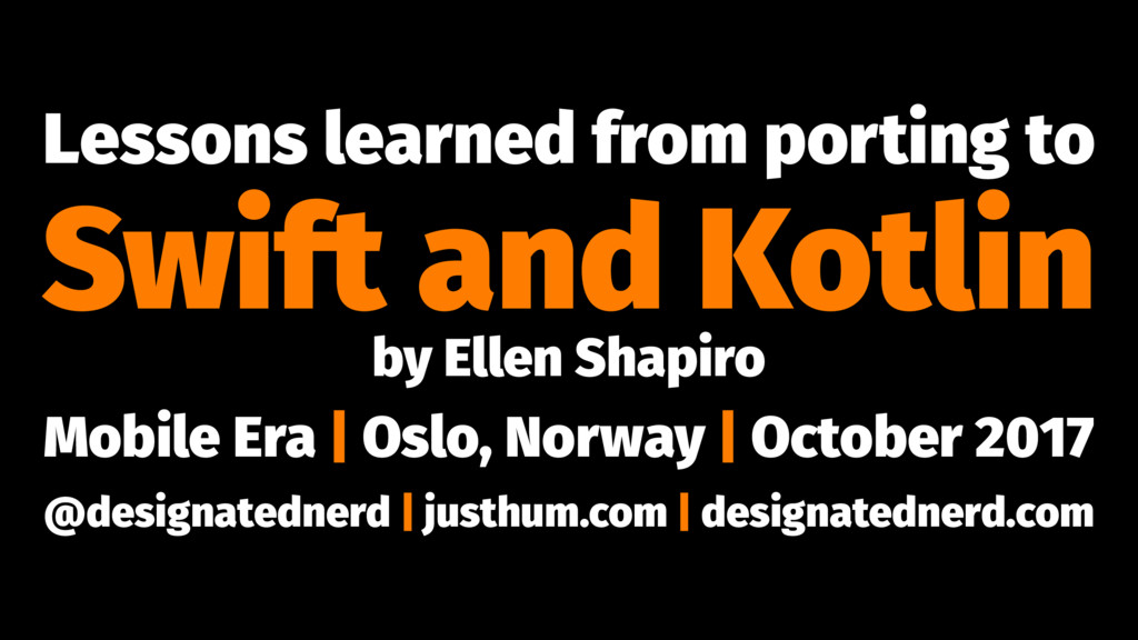 Lessons learned from porting to Swift and Kotli...