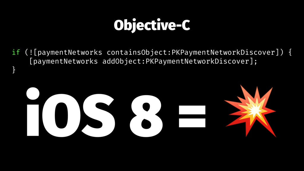 Objective-C if (![paymentNetworks containsObjec...