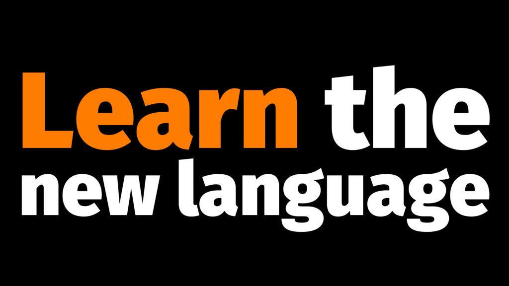 Learn the new language
