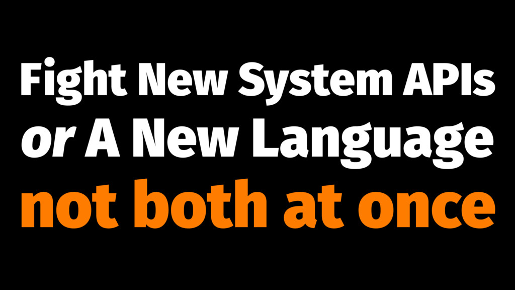 Fight New System APIs or A New Language not bot...