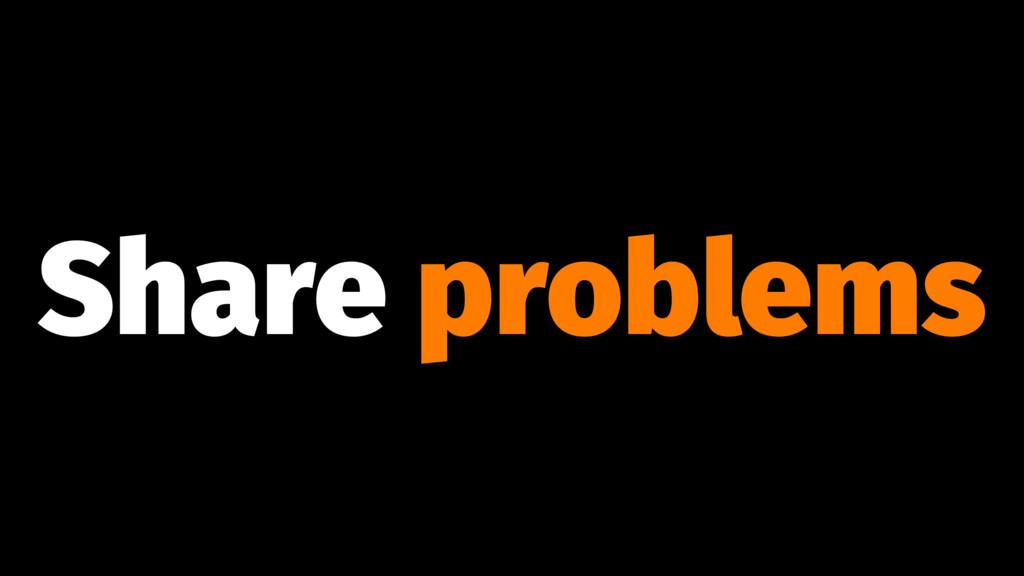 Share problems