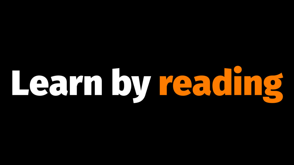 Learn by reading