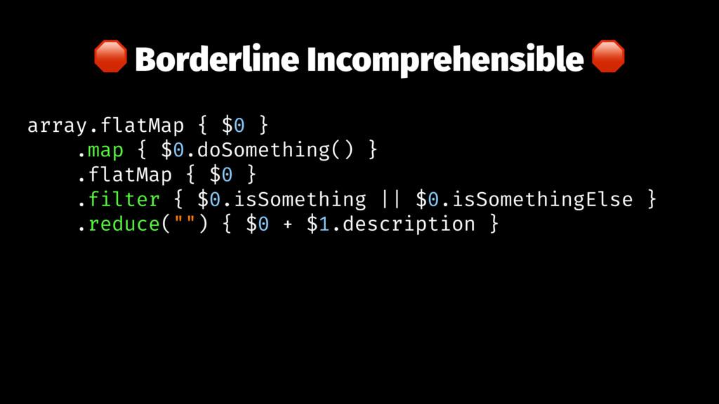 ! Borderline Incomprehensible ! array.flatMap {...