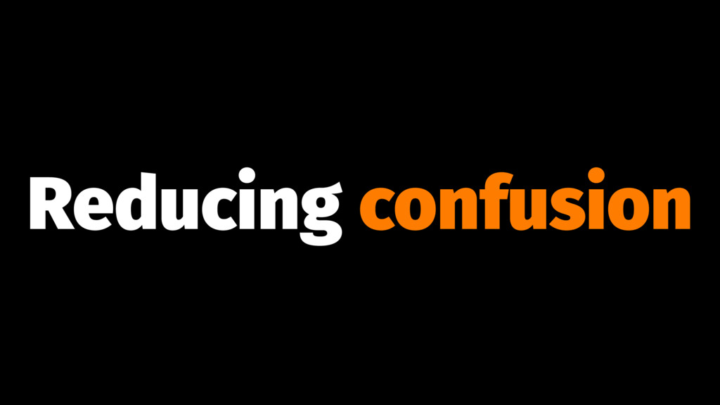 Reducing confusion