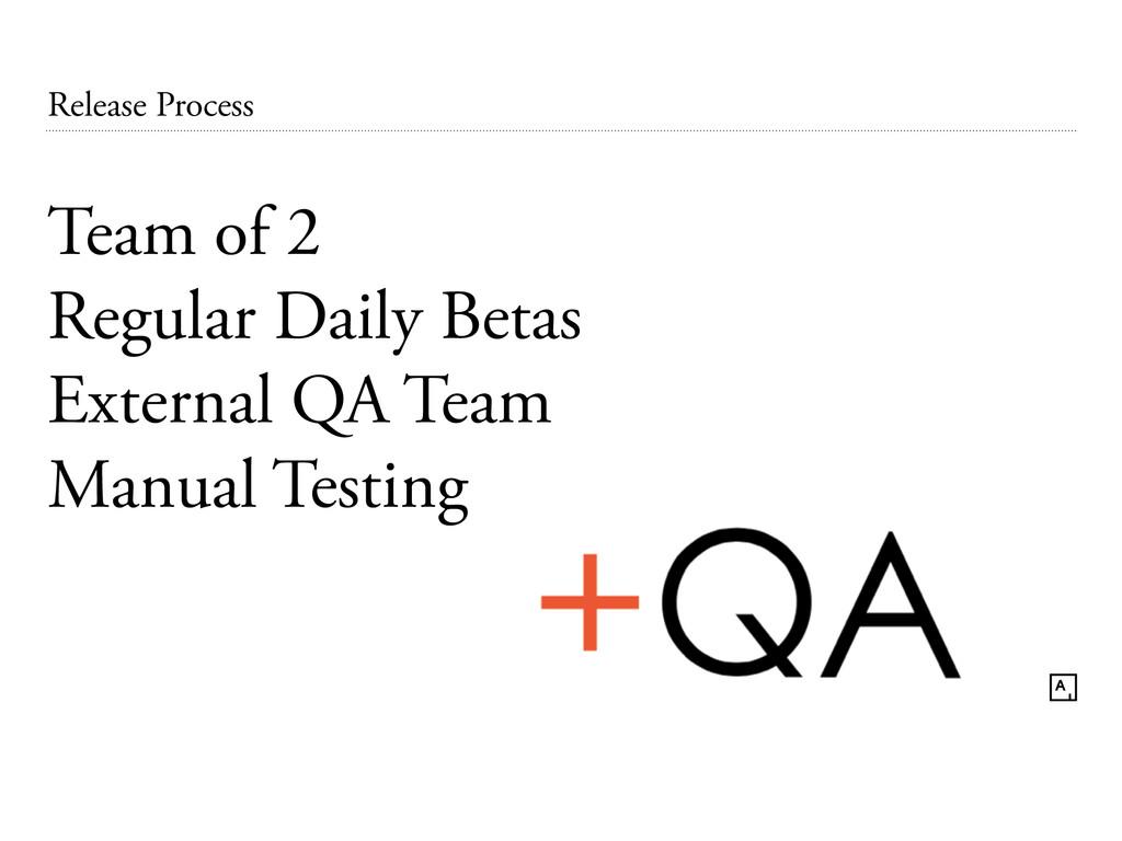 Release Process Team of 2 Regular Daily Betas E...