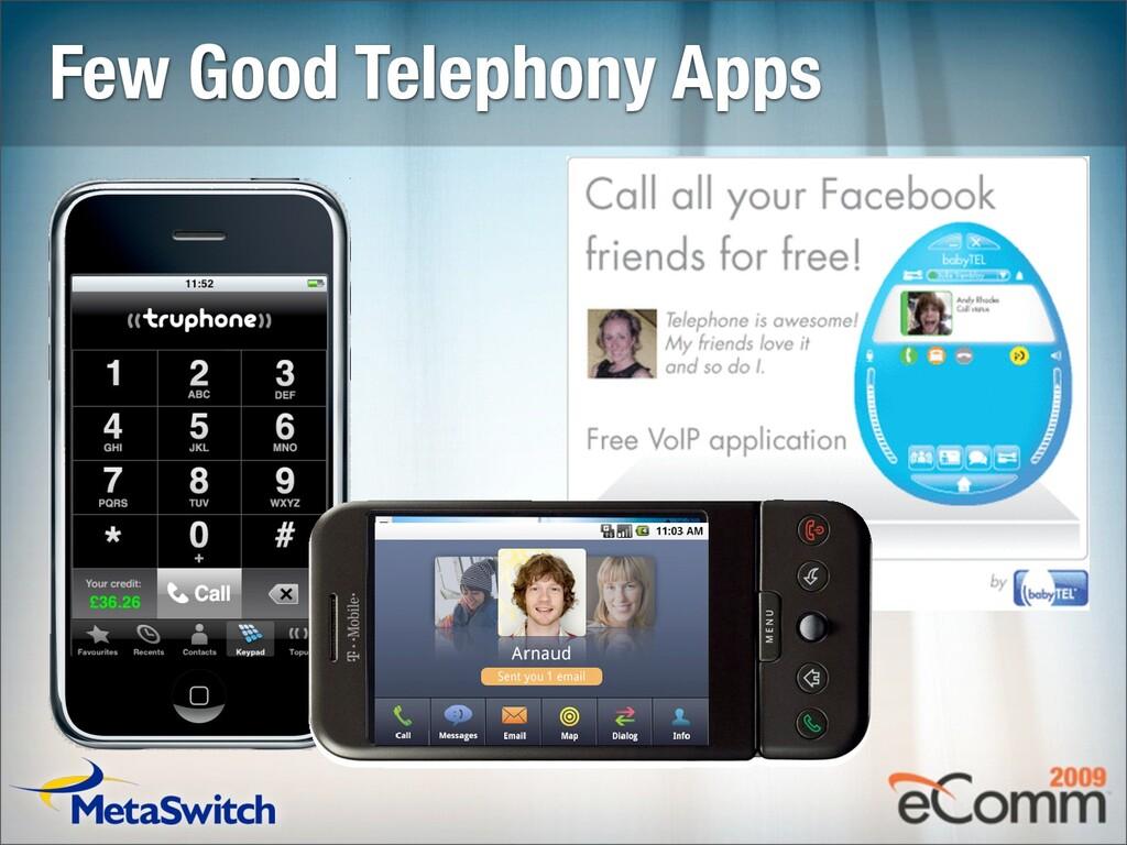 Few Good Telephony Apps