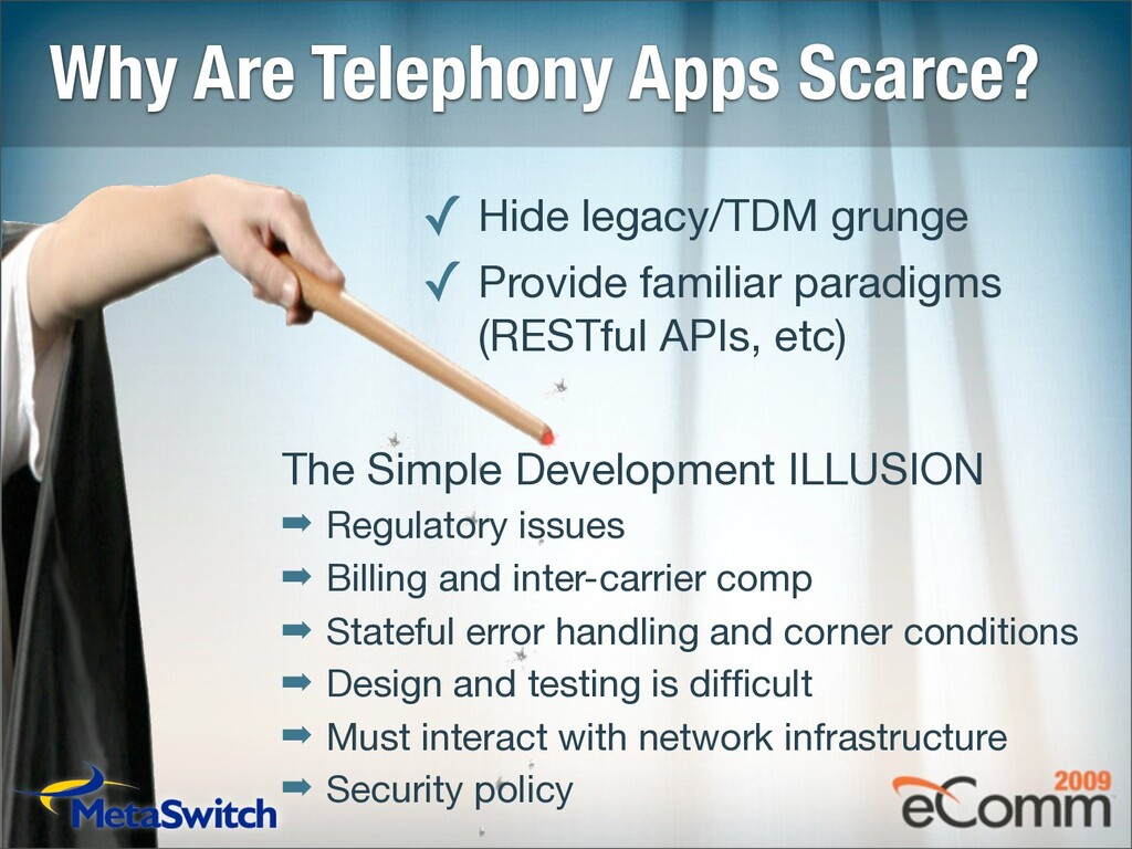 Why Are Telephony Apps Scarce? ! Hide legacy/TD...