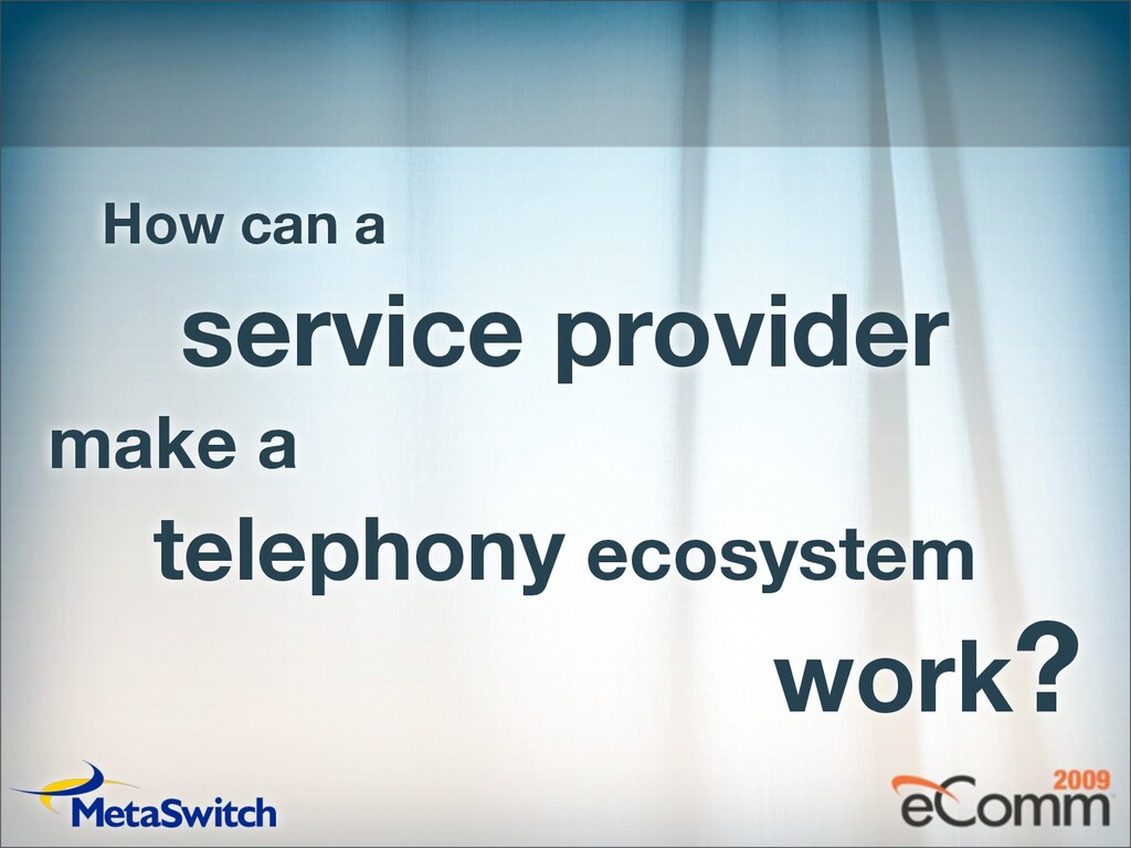 How can a service provider make a telephony eco...