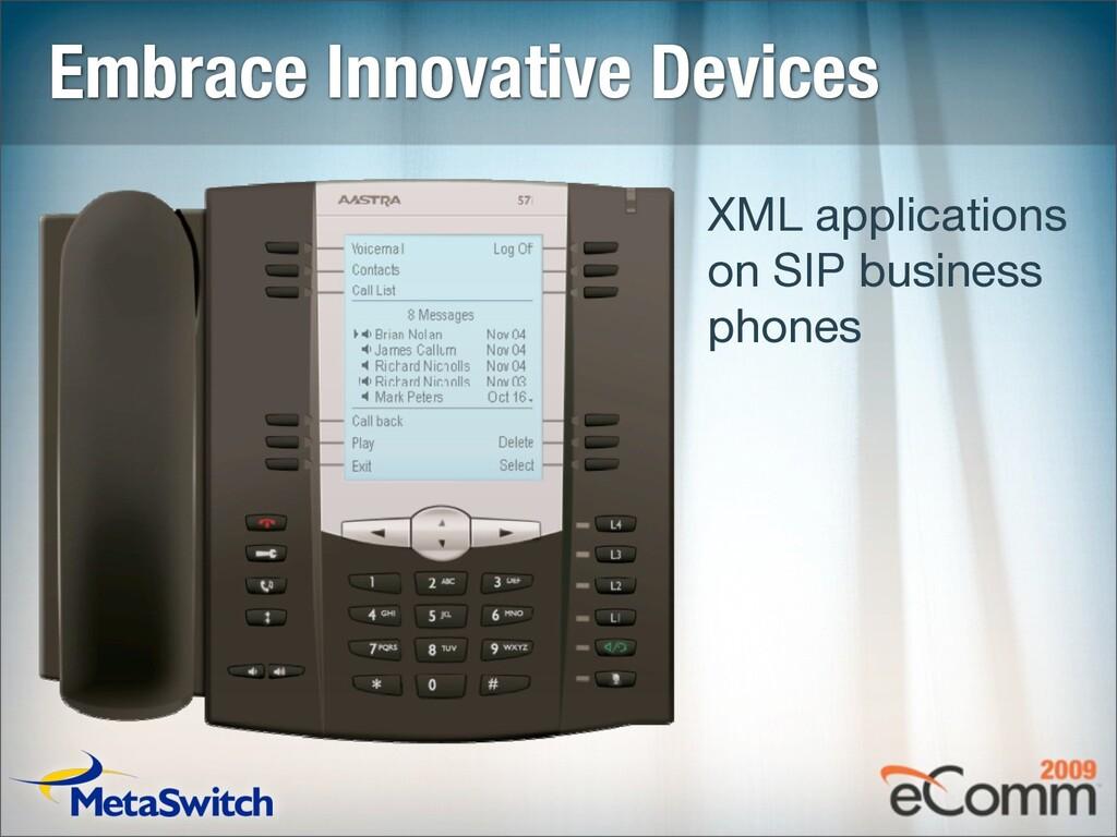 Embrace Innovative Devices XML applications on ...
