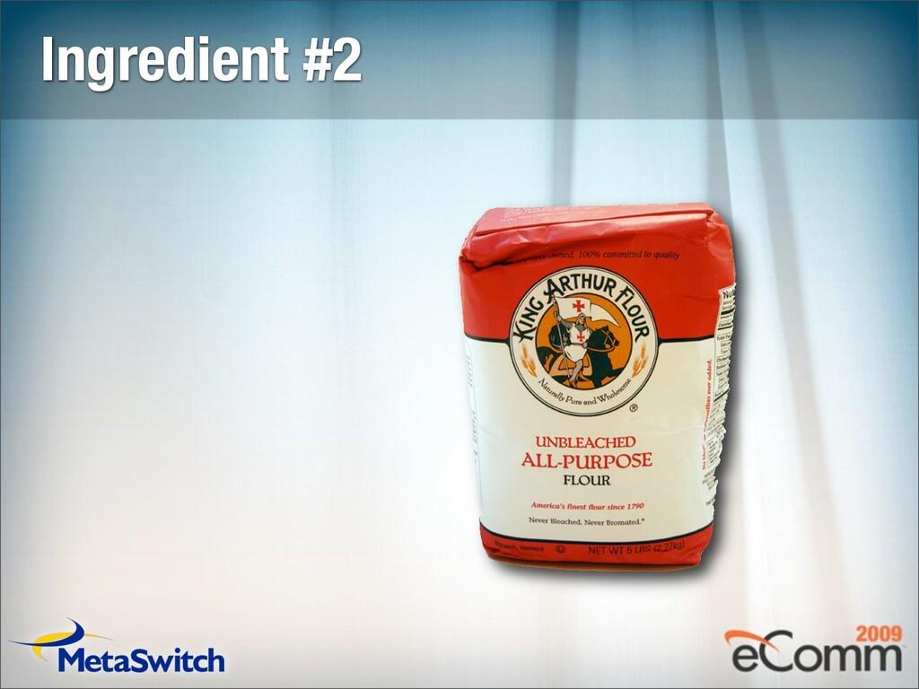 Ingredient #2