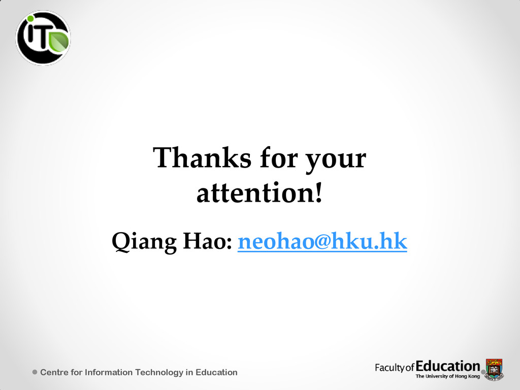 Thanks for your attention! Qiang Hao: neohao@hk...