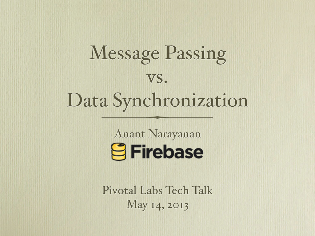 Message Passing vs. Data Synchronization Anant ...