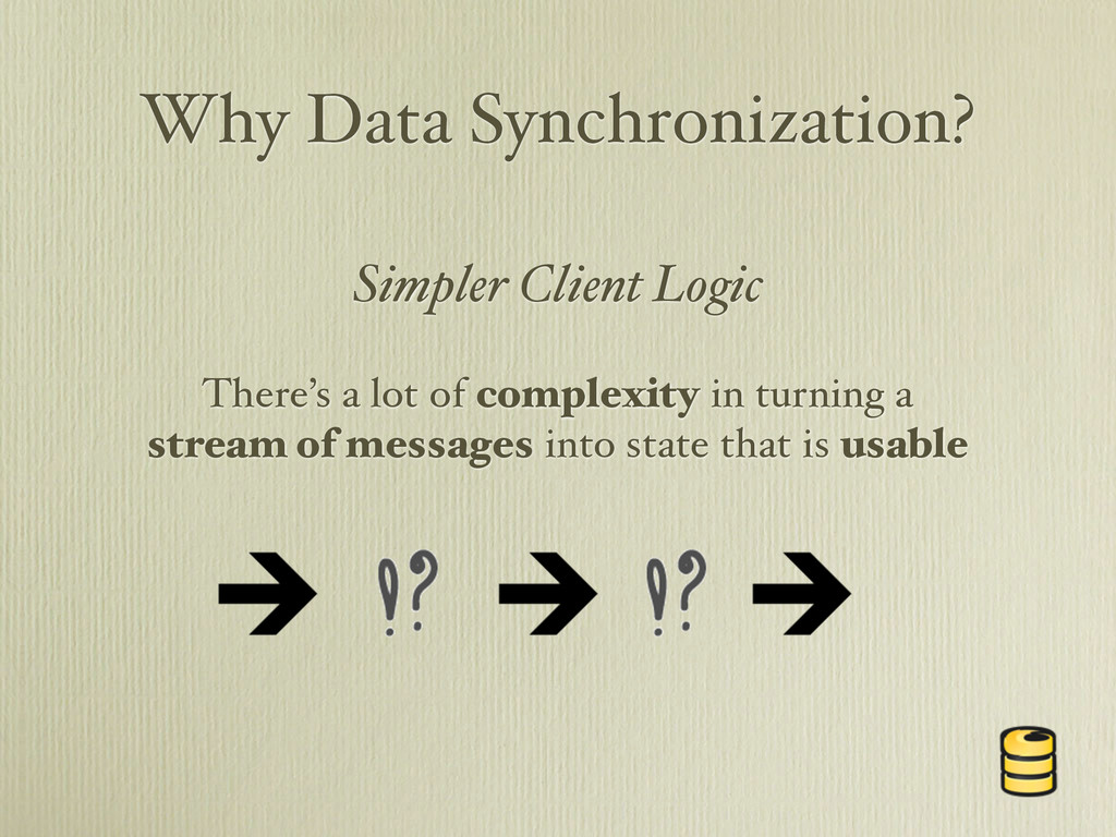 Why Data Synchronization? There's a lot of comp...
