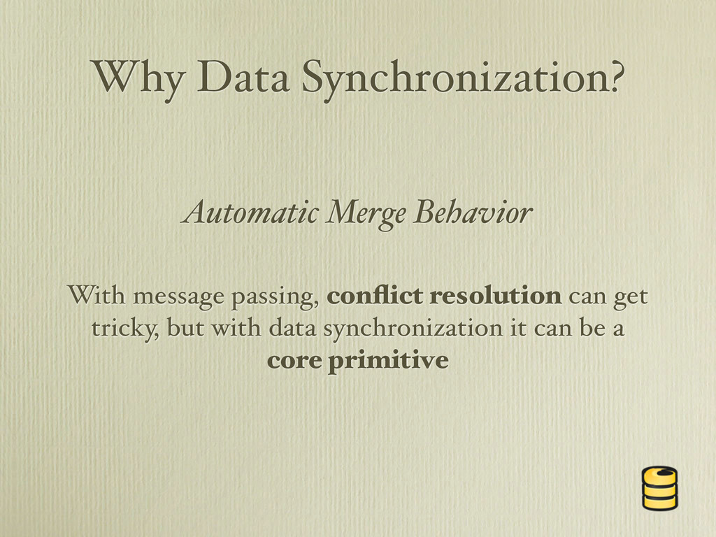 Why Data Synchronization? With message passing,...