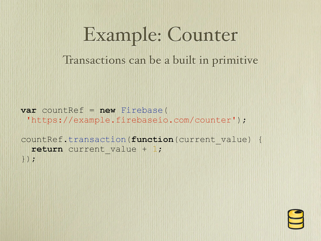 Example: Counter Transactions can be a built in...