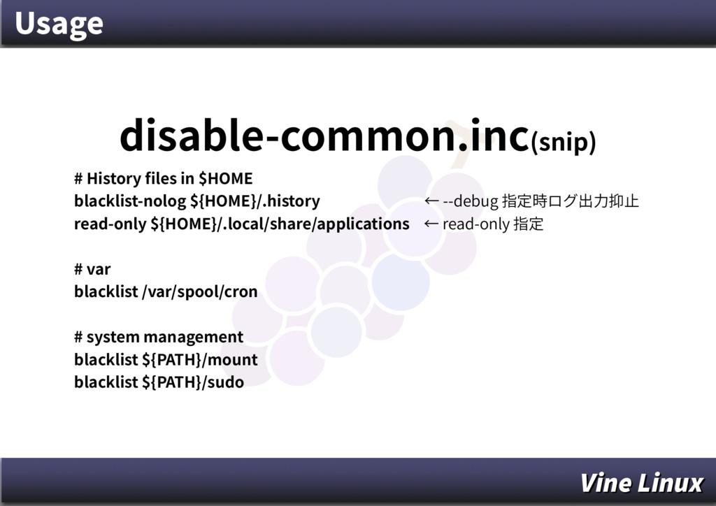 Usage disable-common.inc(snip) # History files ...