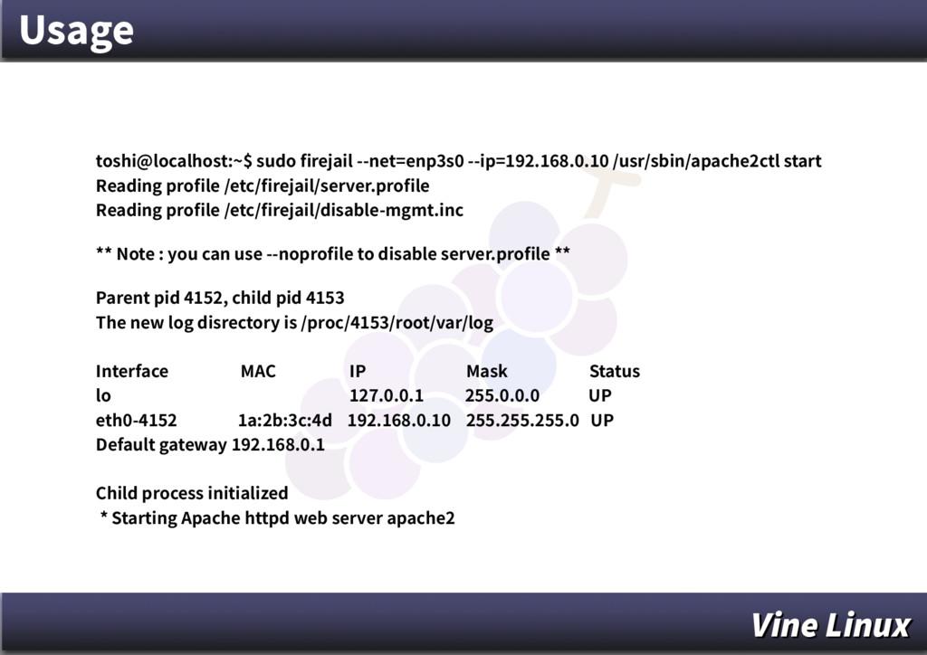 Usage toshi@localhost:~$ sudo firejail --net=en...