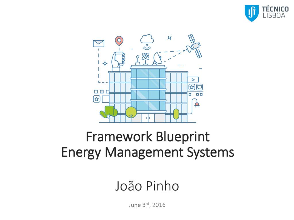 João Pinho  June 3rd, 2016 Framework Blu...