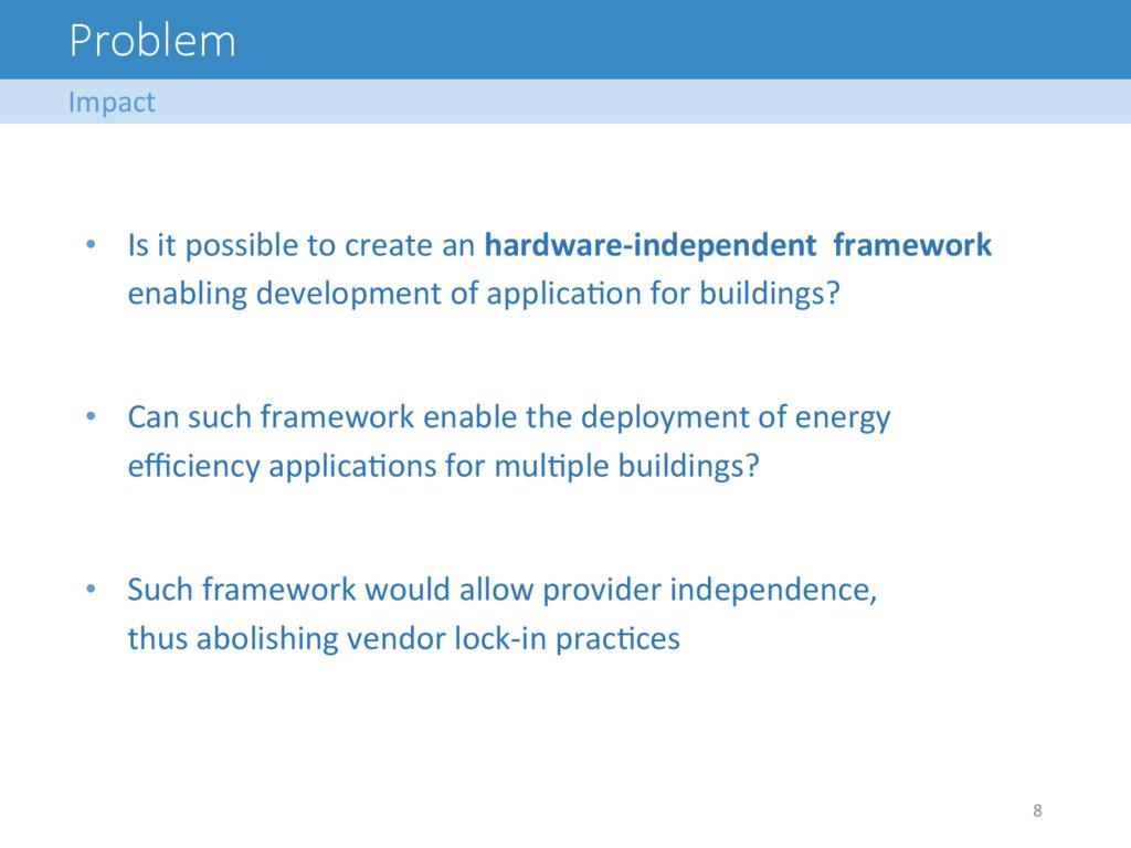 Problem 8   Impact  • Is it possi...