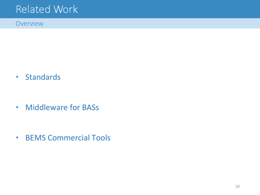 Related Work Overview  10   • Standard...