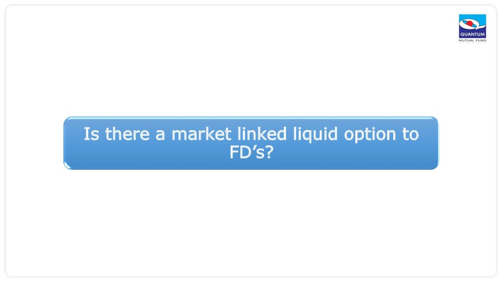 Is there a market linked liquid option to FD's?