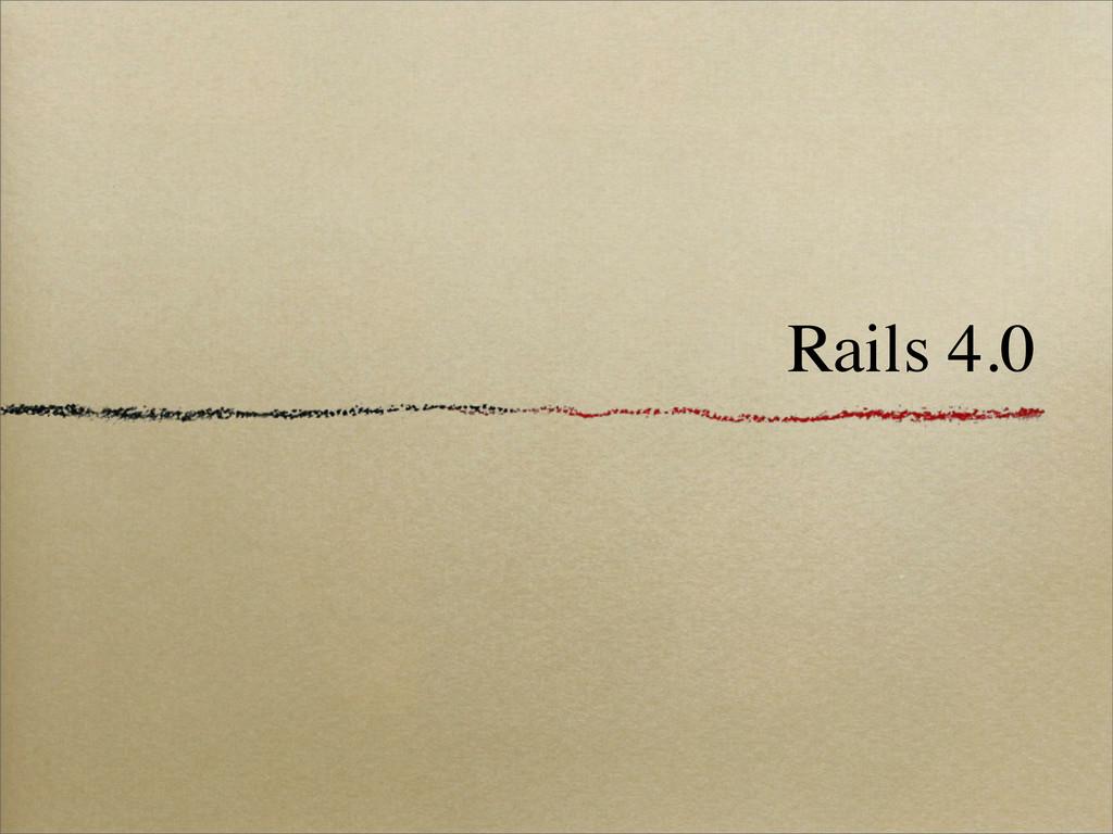 Rails 4.0