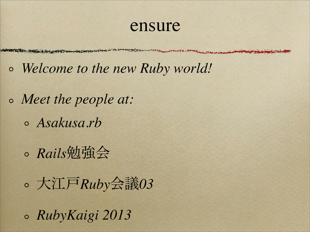 ensure Welcome to the new Ruby world!ɹ Meet the...