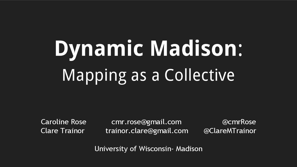 Dynamic Madison: Mapping as a Collective Caroli...